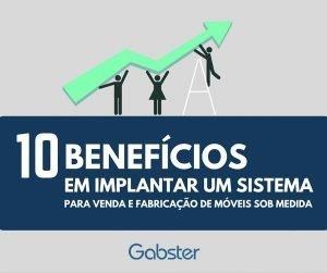 10 benefícios em implantar um sistema para venda e fabricação de móveis