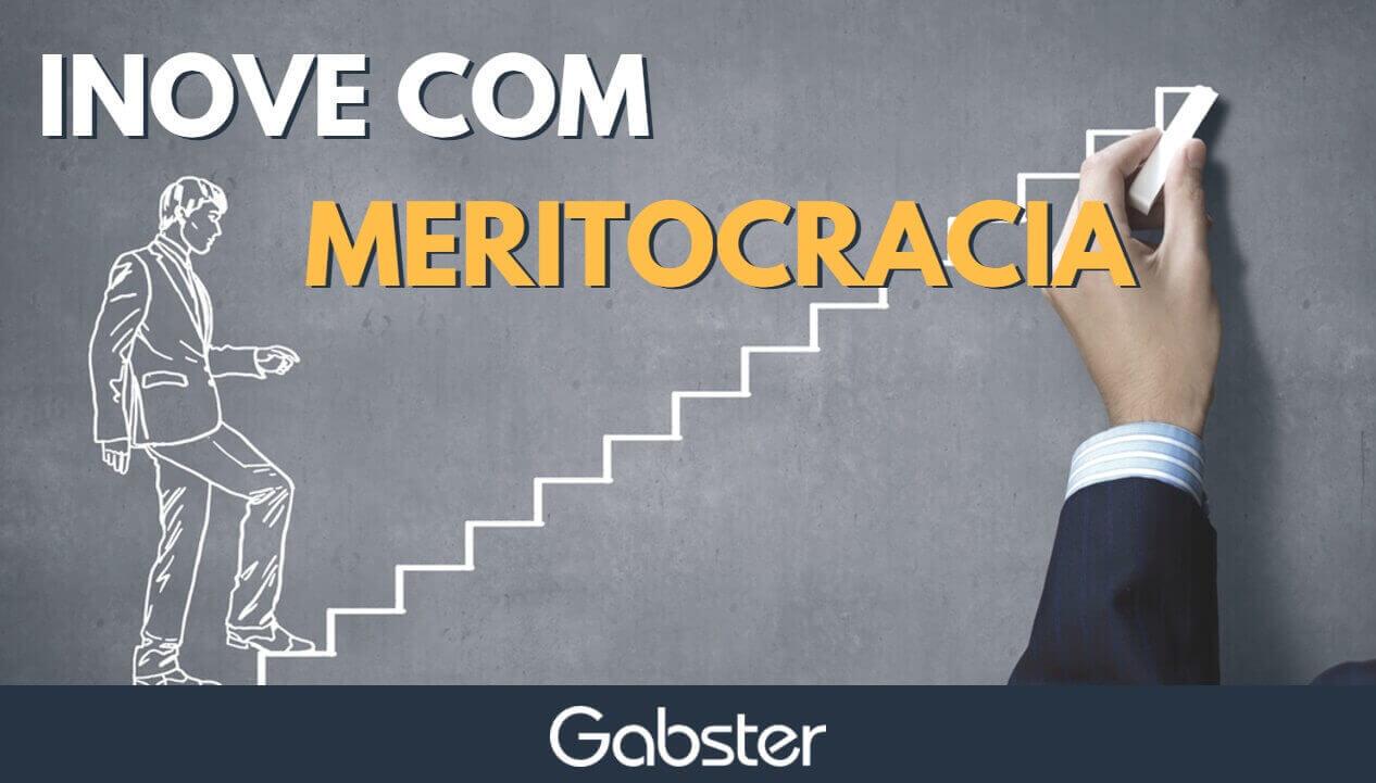Inove com meritocracia