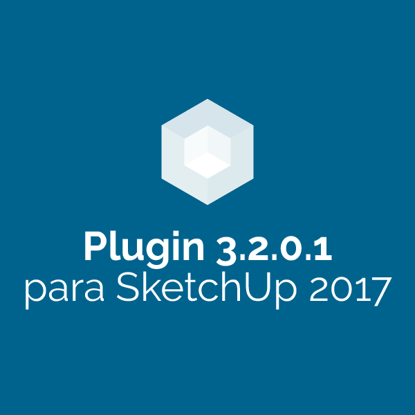 Plugin 3.2.0.1 para SketchUp 2017