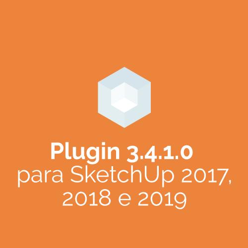 Plugin 3.4.1.0 para SketchUp 2017, 2018 e 2019
