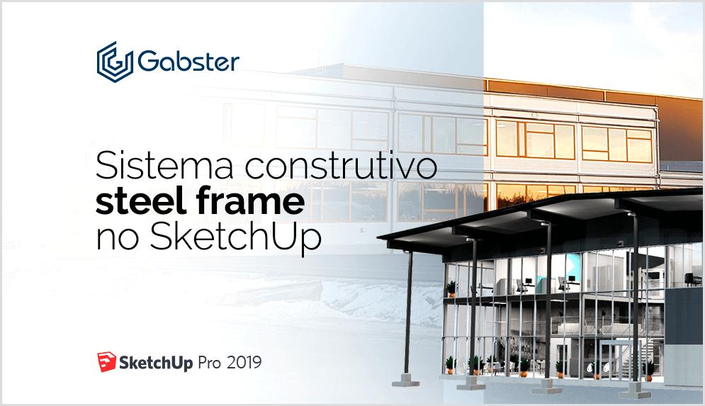 Steel frame no SketchUp – Do Conceito de Design à Construção
